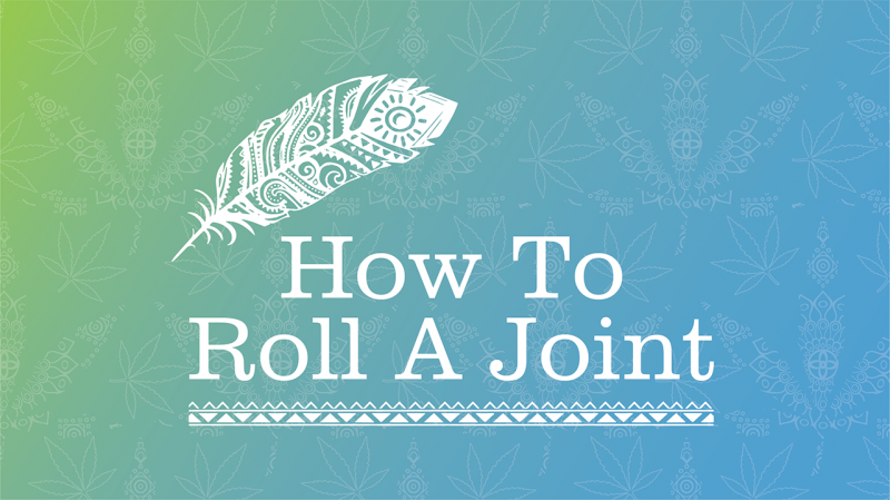 How To Roll A Joint: The Ultimate Guide